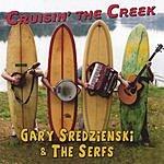 Gary Sredzienski & The Serfs Cruisin' The Creek