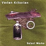 Vartan Krikorian Select Works