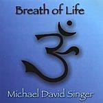 Michael David Singer Breath Of Life