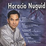 Horacio Nuguid Horacio Nuguid Plays Chopin, Ravel, Rachmaninoff, And More