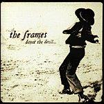 The Frames Dance The Devil