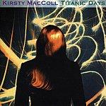 Kirsty MacColl Titanic Days (Remastered)