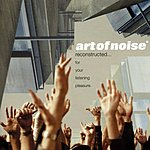 Art Of Noise Reconstructed…For Your Listening Pleasure