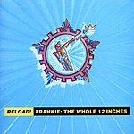 Frankie Goes To Hollywood Reload! - Frankie: The Whole 12 Inches