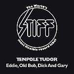 Tenpole Tudor Eddie, Old Bob, Dick And Gary