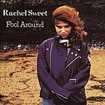 Rachel Sweet Fool Around: The Best Of Rachel Sweet