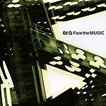 DJ Q Face The Music
