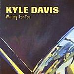 Kyle Davis Waiting For You