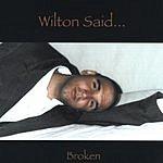 Wilton Said... Broken