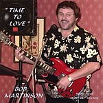 Bob Martinson Time To Love