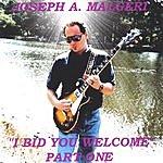 Joseph A. Malgeri I Bid You Welcome - Part One
