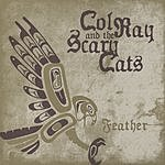 Col Ray & The Scary Cats Feather