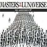 Masters Of The Lunaverse Anonymous EP