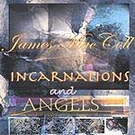 James MacColl Incarnations & Angels