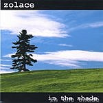 Zolace In The Shade