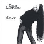 Dana Lawrence Easier