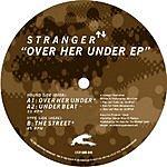Stranger Over Her Under EP