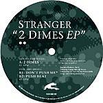 Stranger 2 Dimes EP