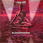 Tony Moore Ray-D8 Eclectomaniac
