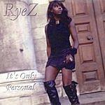 RyeZ It's Only Personal