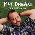John Williamson Pipe Dream
