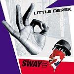 Sway Little Derek (Single)