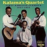 Kalama's Quartet Early Hawaiian Classics: 1927-1932