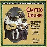 Cuarteto Coculense Mexico's Pioneer Mariachis, Vol.4
