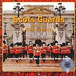 The Band Of Her Majesty's Scots Guards Into The 21st Century