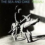 The Sea And Cake Nassau