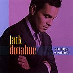 Jack Donahue Strange Weather