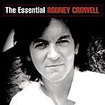 Rodney Crowell The Essential Rodney Crowell