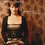 Shawn Colvin Polaroids: A Greatest Hits Collection