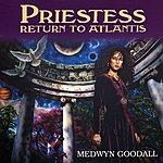 Medwyn Goodall Priestess: Return To Atlantis