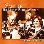 Saffire- The Uppity Blues Women Deluxe Edition