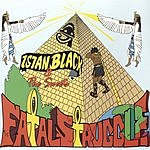Istan Black & The Sweets Fatal Struggle