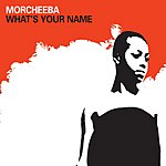 Morcheeba What's Your Name (2-Track Single)