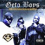 Geto Boys The Foundation (Screwed) (Parental Advisory)