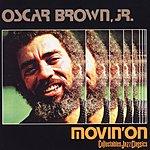 Oscar Brown Jr. Movin' On