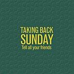 Taking Back Sunday Tell All Your Friends (Bonus Tracks)