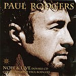 Paul Rodgers Now & Live CD 1: Now