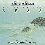Bhaskar Chandavarkar Soundscapes - Music Of The Seas