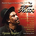 Tyrone Taylor Jet Star Reggae Max