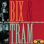 Bix Beiderbecke Bix And Tram