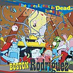 Boston Rodriguez The President Is Dead, Long Live Boston Rodriguez