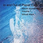 Virtual Alien In And Out Of Planet Earth, Vol.1