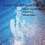 Virtual Alien In And Out Of Planet Earth, Vol.2