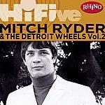 Mitch Ryder & The Detroit Wheels Rhino Hi-Five: Mitch Ryder & The Detroit Wheels, Vol.2