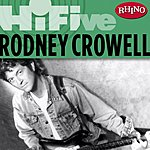 Rodney Crowell Rhino Hi-Five: Rodney Crowell