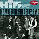 The Paul Butterfield Blues Band Rhino Hi-Five: The Paul Butterfield Blues Band